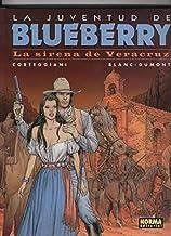 El Teniente Blueberry volumen 47: La juventud de Blueberry: La sirena de Veracruz