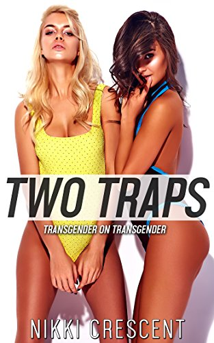 TWO TRAPS: Transgender on Transgender (English Edition)