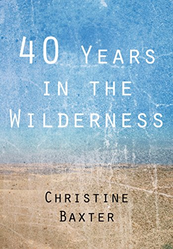 40 Years in the Wilderness (English Edition)