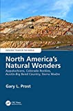 North America's Natural Wonders: Appalachians, Colorado Rockies, Austin-Big Bend Country, Sierra Madre (Geologic Tours of the World)