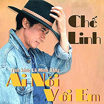 Tình khúc Lê Minh Bằng - Ai nói với em (Dạ Lan Tape 038)