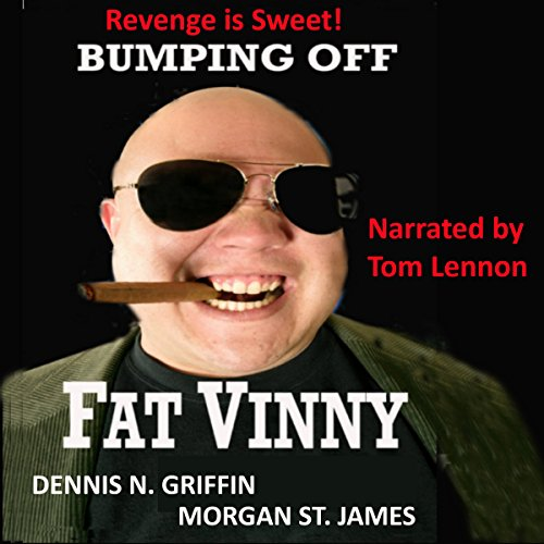 Bumping Off Fat Vinny: Revenge Is Sweet cover art