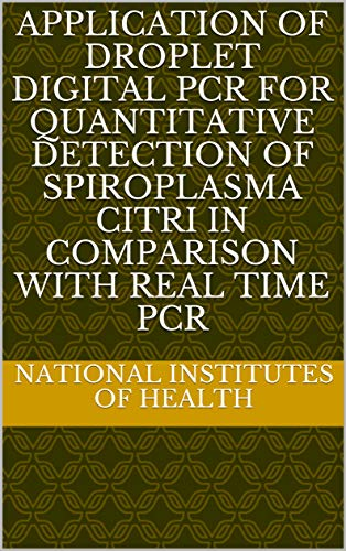 Application of droplet digital PCR for quantitative detection of Spiroplasma citri in comparison with real time PCR (English Edition)