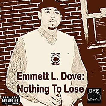 Emmett L. Dove: Nothing to Lose