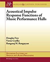 Acoustical Impulse Response Functions of Music Performance Halls (Synthesis Lectures on Speech and Audio Processing)