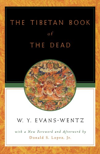 The Tibetan Book of the Dead: Or the After-Death Experiences on the Bardo Plane, according to Lama Kazi Dawa-Samdup's English Rendering