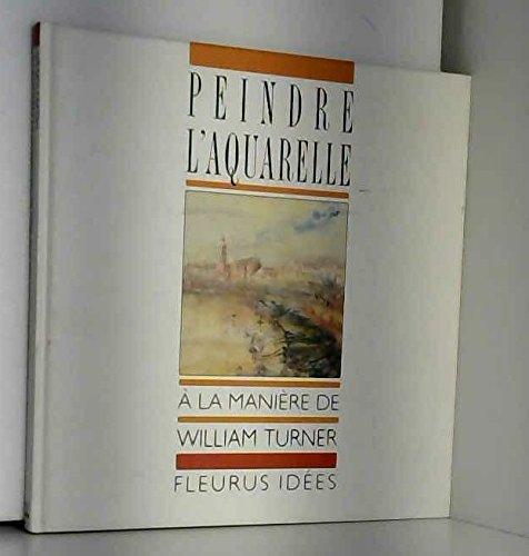 Peindre l'aquarelle à la manière de William Turner (Peindre a la Ma)