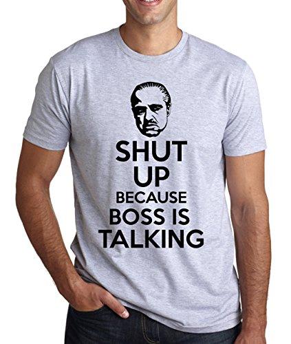 Shut Up Because Boss Is Talking Men 's Camiseta gris XXL