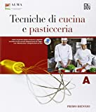 Tecniche di cucina e pasticceria. Con quaderno delle competenze. Per gli Ist. professionali. Con e-book. Con espansione online: 1