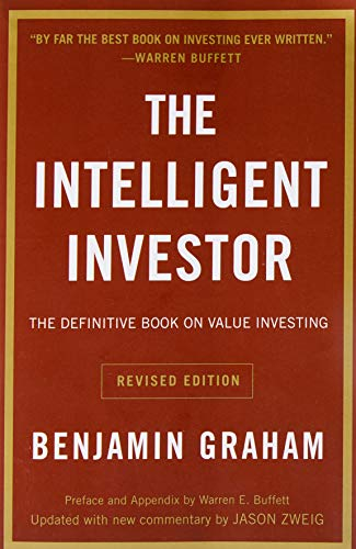 Compare Textbook Prices for The Intelligent Investor: The Definitive Book on Value Investing. A Book of Practical Counsel Revised Edition Revised ed. Edition ISBN 9780060555665 by Benjamin Graham,Jason Zweig,Warren E. Buffett