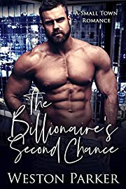 The Billionaire's Second Chance: A Small Town Romance