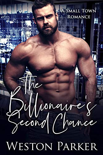 The Billionaire's Second Chance: A Small Town Romance (English Edition)