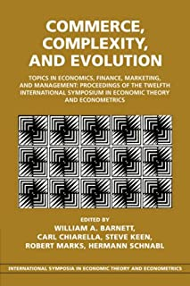 Commerce, Complexity, and Evolution: Topics in Economics, Finance, Marketing, and Management: Proceedings of the Twelfth I...