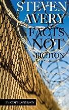Steven Avery: Facts Not Fiction by Scott Casterson (2016-02-10)