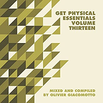 Get Physical Music Presents: Essentials, Vol. 13 - Mixed & Compiled by Olivier Giacomotto