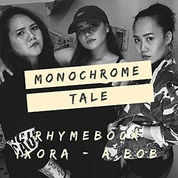Monochrome Tale feat. Ixora and A.Bob