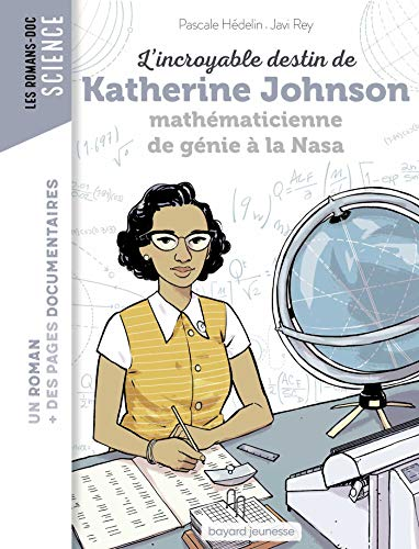 L'incroyable destin de Katherine Johnson, mathématicienne de génie à la NASA (Les romans doc Science) (French Edition)