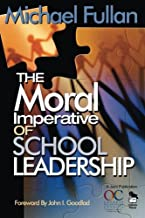 The Moral Imperative of School Leadership