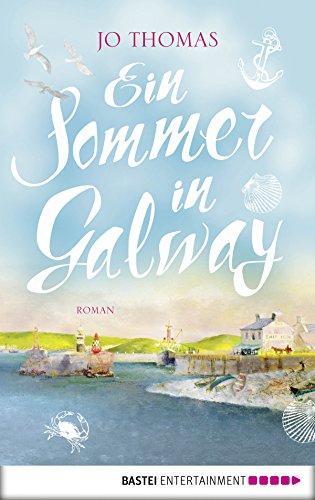 Ein Sommer in Galway: Roman