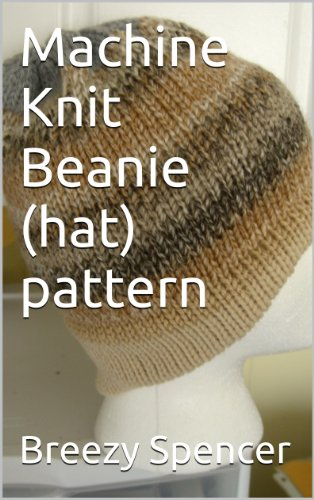 Machine Knit Beanie (hat) pattern (English Edition)