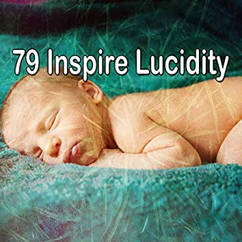 79 Inspire Lucidity