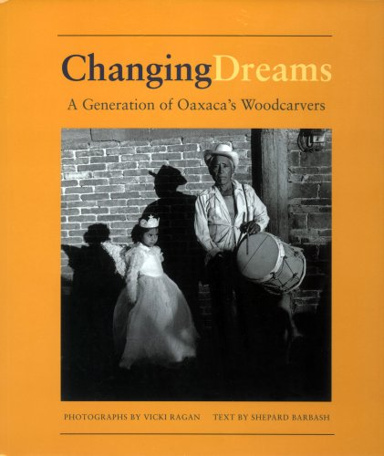 Changing Dreams: A Generation of Oaxaca's Woodcarvers