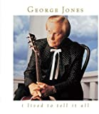 I Lived to Tell It All von George Jones