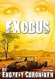 Die Endzeit Chroniken - Exodus (Die Endzeit Chroniken - Ranger 1)
