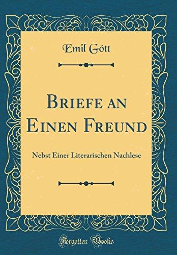 Briefe an Einen Freund: Nebst Einer Literarischen Nachlese (Classic Reprint)