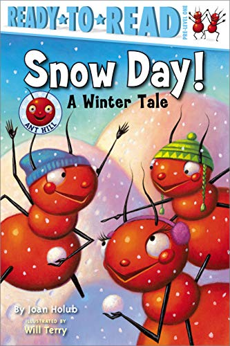 Snow Day!: A Winter Tale (Ready-to-Read Pre-Level 1) (Ant Hill)