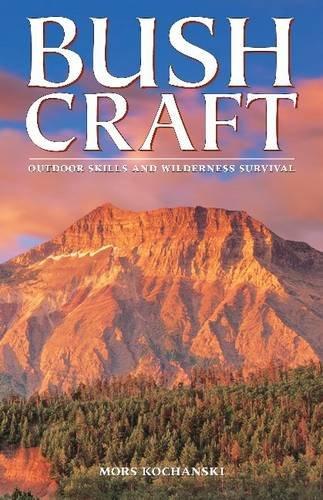 Kochanski, M: Bushcraft: Outdoor Skills and Wilderness Survival