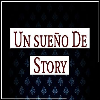 Un Sueño De Story