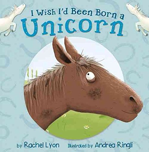 [(I Wish I'd Been Born a Unicorn)] [By (author) Rachel Lyon ] published on (May, 2015)