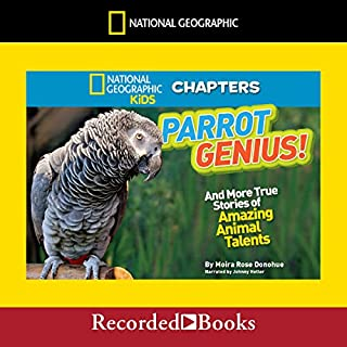 Parrot Genius and More True Stories of Amazing Animal Talents audiobook cover art