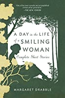 A Day in the Life of a Smiling Woman: Complete Short Stories by Margaret Drabble(2012-03-27)