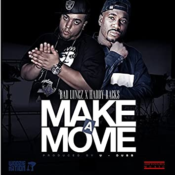 Make a Movie (feat. Haddy Racks) - Single