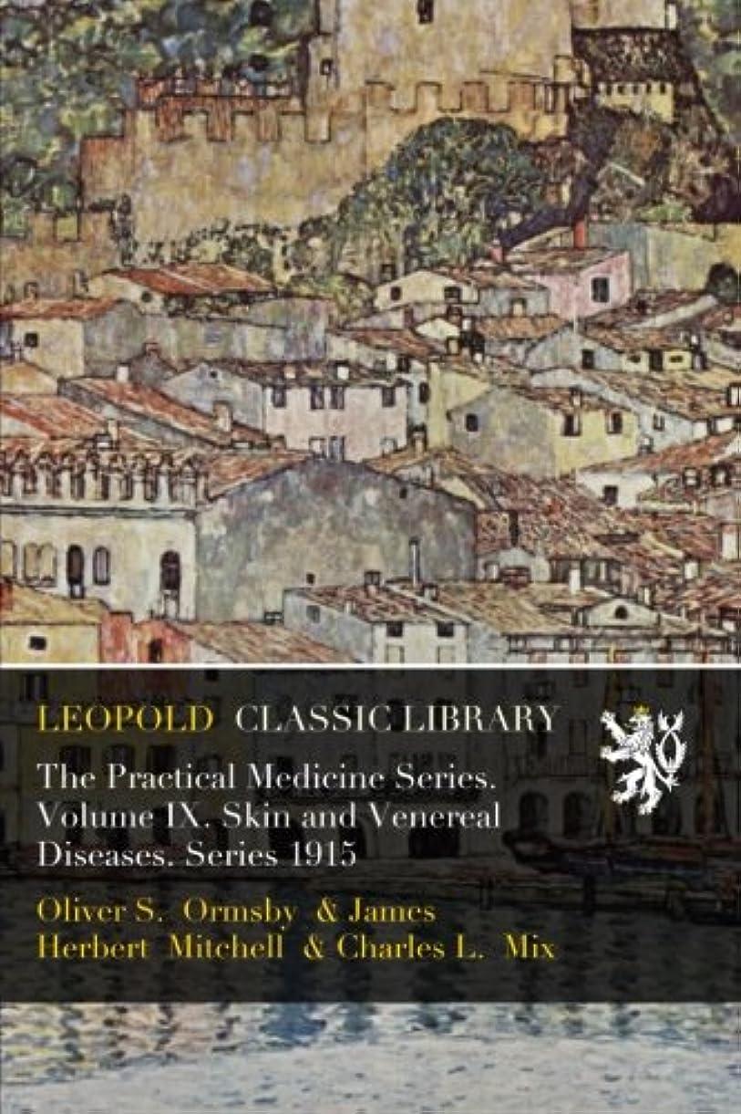 チェリーマーティンルーサーキングジュニア交渉するThe Practical Medicine Series. Volume IX. Skin and Venereal Diseases. Series 1915