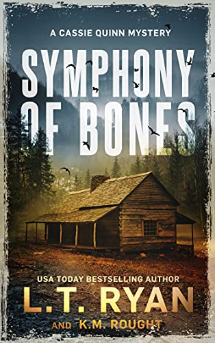 Symphony of Bones: A Cassie Quinn Mystery by [L.T. Ryan, K.M. Rought]