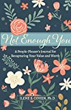 Image of Not Enough You - A People-Pleaser's Journal for Recapturing Your Value and Worth