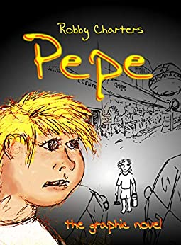 Pepe: the graphic novel by [Robby Charters]