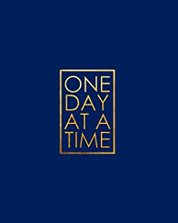One Day at a Time - 18 Month Planner: Blue and Gold Texture Recovery Oriented Daily Weekly and Monthly Views with Notes an...