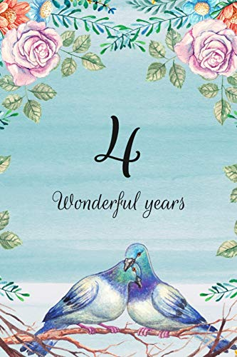 4 Wonderful Years: Lined Journal / Notebook - 4th Anniversary Gifts for...