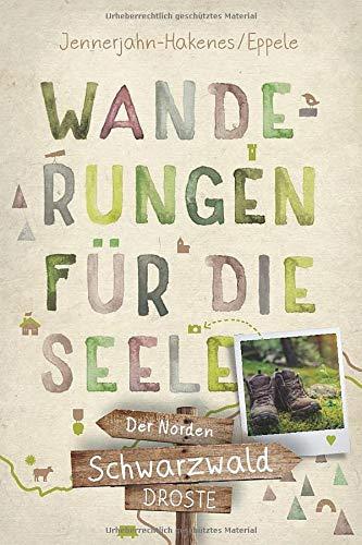 Schwarzwald - Der Norden: Wanderungen für die Seele