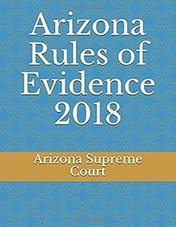 Arizona Rules of Evidence 2018