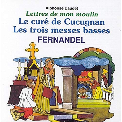 Les Lettres de mon moulin d\'Alphonse Daudet Vol. 3 : Le Curé de cucugnan - Les Trois messe basses