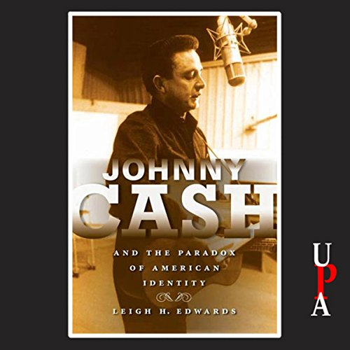 Johnny Cash and the Paradox of American Identity audiobook cover art