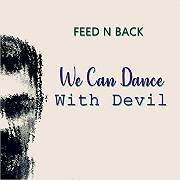 We Can Dance with Devil