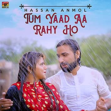 Tum Yaad Aa Rahy Ho - Single