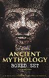 ANCIENT MYTHOLOGY Boxed Set (Illustrated Edition): Egyptian, Assyrian, Babylonian, Greek and Roman Mythology: Myths & Legends of the Antiquity:
