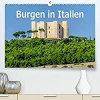 Burgen in Italien (Premium, hochwertiger DIN A2 Wandkalender 2022, Kunstdruck in Hochglanz): Einige der schoensten Festungen und Burgen Italiens (Monatskalender, 14 Seiten )